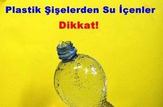 Pet Şişe İle Su İçenlere Öneriler | ibrahimfirat.net | KişiseL Görüş Evrensel Bilgi