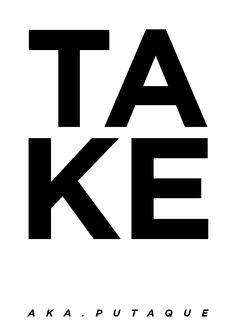 T A K E