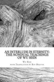 An Interlude in Eternity: The Non Dual Teachings of Wu Hsin Books, Writings, Plane, Lost, Action, Key, History, Libros, Group Action