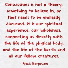 CONSCIOUSNESS, LOVE, LIGHT, SILENCE, BEAUTY Philosophical Thoughts, Famous Quotes, Consciousness, Awakening, Spirituality, Poetry, Wisdom, Words, Life
