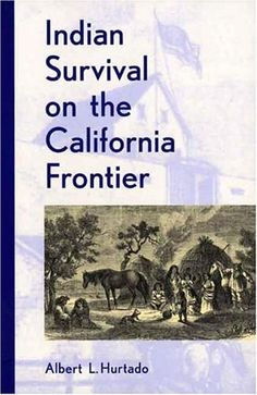 Indian Survival on the California Frontier (Yale Western ... https://www.amazon.com/dp/0300047983/ref=cm_sw_r_pi_dp_tPOzxbNCSMCW4