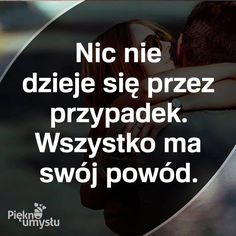 Wszystko ma swój powód Fake Love, Love You, Positive Quotes, Motivational Quotes, Motto, Life Is Good, Psychology, It Hurts, Wisdom