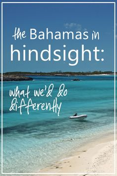 Not everything about the Bahamas lived up to expectations: here's how we'd make our next visit better.