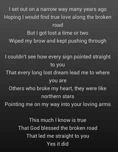 God blessed the broken road... that led me straight to you!