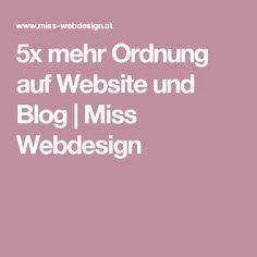 5x mehr Ordnung auf Website und Blog | Miss Webdesign