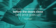 Join Digital Commerce Academy Before the Doors Close (and Price Goes Up)