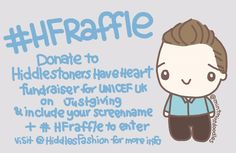 Tom Hiddleston Birthday Fundraiser ❤️  Donate to Unicef UK (via Hiddlestoners Have Heart's JustGiving fundraiser) and enter to win prizes from HiddlesFashion!  See HiddlesFashion's post on tumblr for more info:  http://hiddlesfashion.tumblr.com/post/154259235172   Fundraiser link: https://www.justgiving.com/fundraising/HiddlestonersHaveHeart  #tomhiddleston #hiddlestonerhaveheart #hiddlesfashion #mintmintdoodles