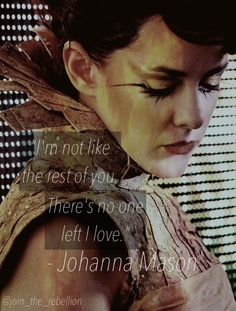 """There's no one left I love."" I just can hear Johanna going ""why did they choose that picture of me? In that dress too! Hunger Games Movies, Hunger Games Trilogy, Johanna Mason Hunger Games, I Volunteer As Tribute, Suzanne Collins, Hunger Games Catching Fire, Movie Lines, Katniss Everdeen, Mockingjay"