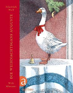 Die Weihnachtsgans Auguste von Friedrich Wolf http://www.amazon.de/dp/3219115675/ref=cm_sw_r_pi_dp_3AmJvb16FG1N6