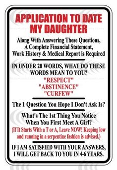Application to Date My Daughter...terribly surprised my dad didn't come up with this.... lol @Jennifer Dill