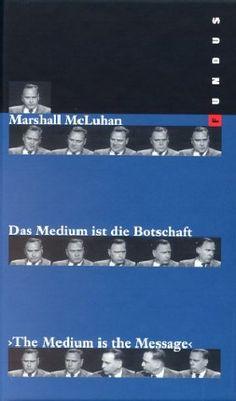 Das Medium ist die Botschaft: Amazon.de: Marshall McLuhan, Herbert M. McLuhan: Bücher