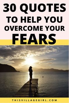 30 quotes to help you overcome your fears. #quotes #motivationalquotes #personalgrowth