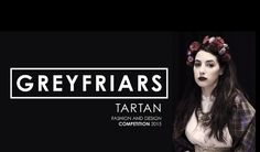 #Fashion #Designers #Competition - Submit your #Design to #Win the #GreyfriersTartan Award & a Cash Prize @ GreyfriarTartan Bf 23 November Conditions apply - Modeconnect.com for Fashion Students Worldwide