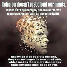 Do you think that when men operate on faith they can no longer be reasoned with? Losing My Religion, Anti Religion, Atheist Quotes, Atheist Humor, Secular Humanism, Religious People, Spiritual Awakening, Christianity, Spirituality