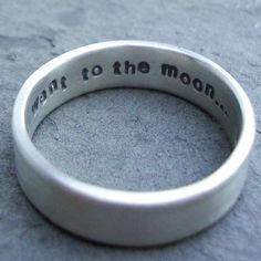 A sterling silver hand made ring with your choice of words stamped inside, so that only you know.