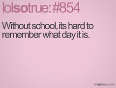 ... except that now, while studying for boards, I'm so lost in the books I actually have no clue what day it is.