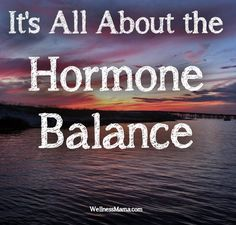 It's All About the Hormone Balance