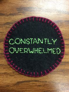 Constantly Overwhelmed- Hand-embroidered Patch by The StichRipper on Etsy