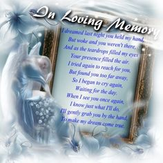 I Dreamed Last Night You Held My Hand - Poem for Bereavement - In Loving Memory - Online Grief Support - A Social Community