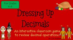 Dressing Up Decimals-An interactive game to review decimal operations and word problems