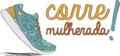 Guia para começar a correr | Corre Mulherada Corre Mulherada - Super dicas e planilhas