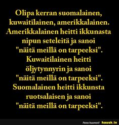 Olipa kerran suomalainen... - HAUSK.in Beautiful Pictures, Funny Pictures, Lol, Random, Memes, Quotes, Animals, Historia, Fanny Pics