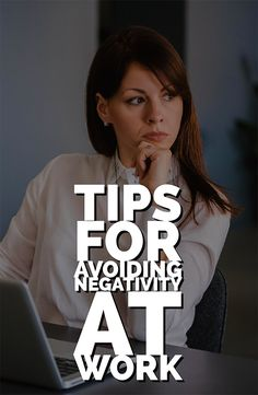 Even if you generally like your job, work is still work. Day after day of clocking in makes it easy to get bogged down with everything you don't like. It certainly doesn't help if your workplace is full of coworkers who make a habit of complaining. Here are some tips for avoiding negativity at work.