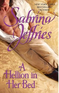 A Hellion in Her Bed (The Hellions of Halstead Hall Book 2) - Kindle edition by Sabrina Jeffries. Literature & Fiction Kindle eBooks @ Amazon.com.