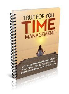 True For You Time Management Workbook by Julie Gray of Profound Impact