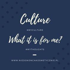 Kultura #mythoughts - Nie do końca kosmetycznie!