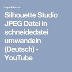 Silhouette Studio JPEG Datei in schneidedatei umwandeln (Deutsch) - YouTube