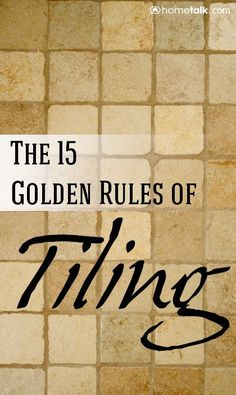 DIY:: Excellent Post !! The #15 Golden Rules of Tiling!!