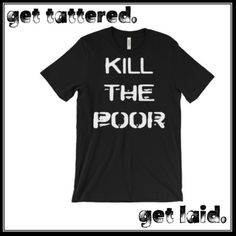 c5b736905f9d KILL THE POOR. dead kennedys reference social commentary