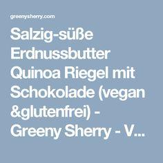 Salzig-süße Erdnussbutter Quinoa Riegel mit Schokolade (vegan &glutenfrei) - Greeny Sherry - Vegane Rezepte & grün(er)leben