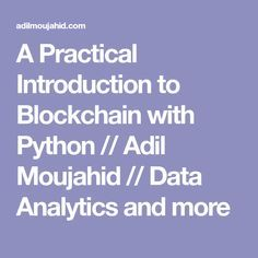 A Practical Introduction to Blockchain with Python // Adil Moujahid // Data Analytics and more