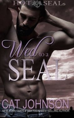 Wed to a SEAL (Hot SEALs) (Volume 8) - Wed to a SEAL (Hot SEALs) (Volume 8) by Cat Johnson In his career as a Navy SEAL, R...  #CatJohnson #Military