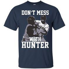 San Francisco Giants Hunter Strickland T shirts Don't Mess With Hunter Hoodies Sweatshirts San Francisco Giants Hunter Strickland T shirts Don't Mess With Hunte