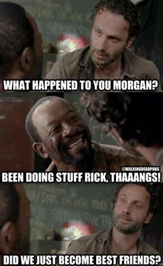 Walking Dead season 3 humor. Morgan and Rick have thangs in common