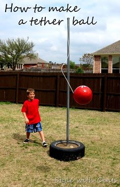 How to Make a Tether Ball  - I loved playing tether all as a kid. Definitely must do for mine.