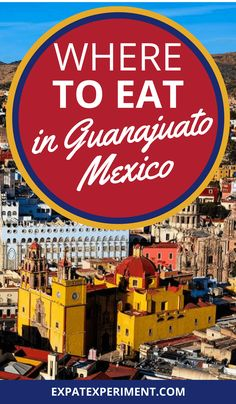 Want to know where to eat in Guanajuato, Mexico? This list includes a variety of different kinds of foods and eateries we've tried throughout the city. Let it be your guide to find great places to eat in Guanajuato!