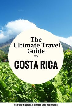 Ultimate Guide to Costa Rica - All you need to know in one destination guide #travel