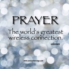 Prayer...The world's greatest wireless connection.