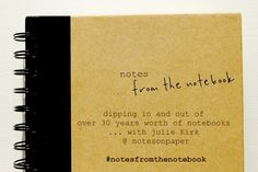 What do you do with over 30 years worth of journals? Introducing #notesfromthenotebook