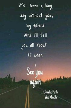 Wiz Khalifa, Charlie Puth - See You Again Best Song Lyrics, Song Lyric Quotes, Best Songs, Music Lyrics, Music Quotes, Rockin Lyrics, Pop Lyrics, Lyric Art, Shawn Mendes