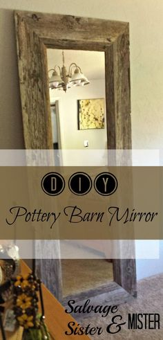 $9 Goodwill Mirror + Salvaged Wood turned it into a Pottery Barn Hack.  We love this new floor length weathered mirror.  And the price is right up our alley...under $50.  www.salvagesisterandmister.com