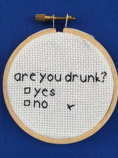 Are You Drunk Tiny Cross Stitch by PieJedi on Etsy Tiny Cross Stitch, Cross Stitch Quotes, Cross Stitch Boards, Cross Stitching, Cross Stitch Embroidery, Embroidery Patterns, Snitches Get Stitches, Needlework, Funny Cross Stitches