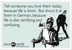tell-someone-you-love-them-today-funny-someecards.jpg 620×434 pixels