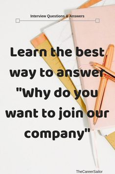 """Learn how to answer """"Why do you want to join our company"""" in a different way to grab interviewer attention and put yourself in winning position. Job Interview Preparation, Interview Questions And Answers, Job Resume, Resume Tips, Personal Development Skills, Leadership Development, Job Info, Career Exploration, Changing Jobs"""