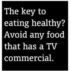 Healthy eating avoid food with a tv commercial