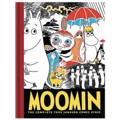 (Get eBook) Moomin: The Complete Tove Jansson Comic Strip, Vol. 1 by Tove Jansson Tove Jansson, Gary Larson, Retail Robin, Anne Taintor, Blunt Cards, Retro Humor, Best Books To Read, Good Books, Free Books